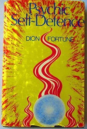 Psychic Self-Defense Dion Fortune