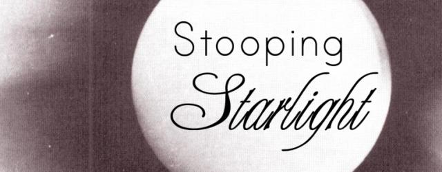 stooping-starlight